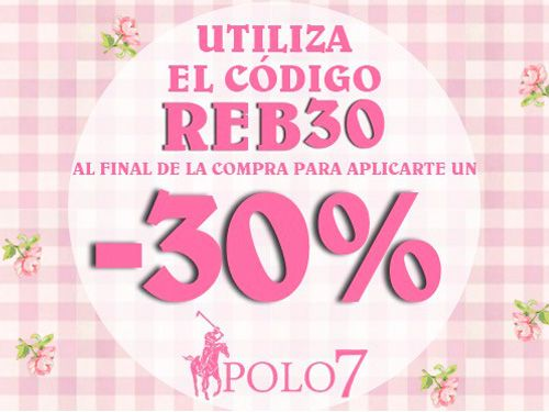 Rebajas, rebajas y más Rebajas!! 30+10% descuento en POLO7 de Albox y Huércal-Overa