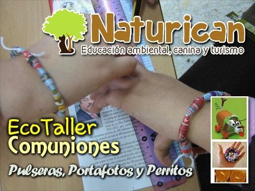 Talleres para comuniones Naturican. Tus hijos se divertirán creando pulseras, portafotos y perritos con materiales reciclados