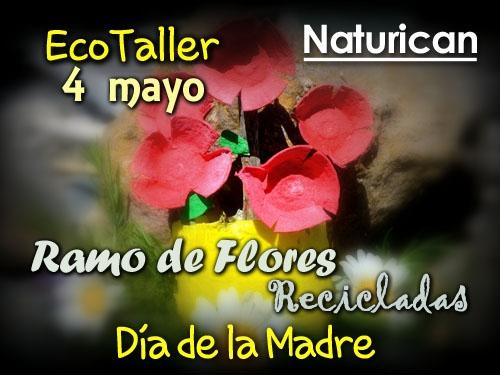 Taller de educación ambiental, ramo de flores recicladas para el día de la madre con Naturican el 4 mayo en Olula del Rio