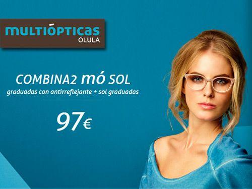 a5e2ac48ce Gafas Graduadas antireflejantes + Sol graduadas por 97€, promoción especial  en Multiópticas Olula
